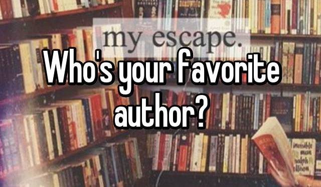 Who's Your Favorite Author? Part 1