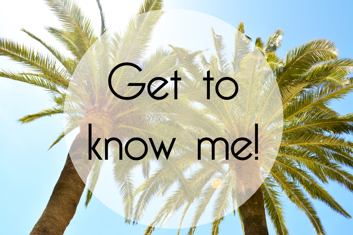 Get To Know Me!