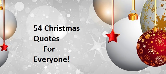 54 Christmas Quotes For Everyone!
