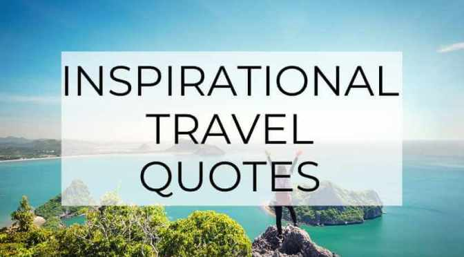 Travel Quotes to Inspire You